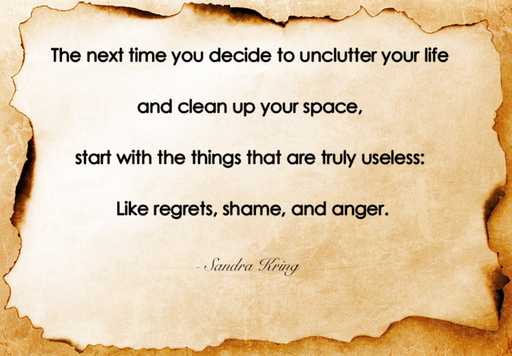 The next time you decide to unclutter your life and clean up your space